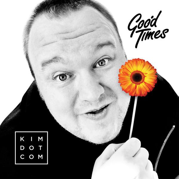 Kim Dotcom - Good Times Cover