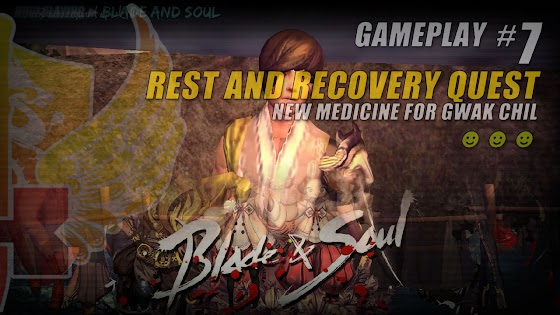 Rest And Recovery Quest » New Medicine For Gwak Chil In Blade And Soul