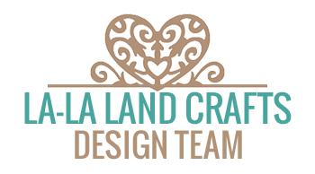 ~ Designing for La-La Land Crafts ~