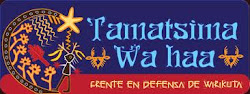 Frente en Defensa de Wirikuta TAMATSIMA WAHAA