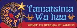 Frente en Defensa de Wirikuta TAMATSIMA WAHAA