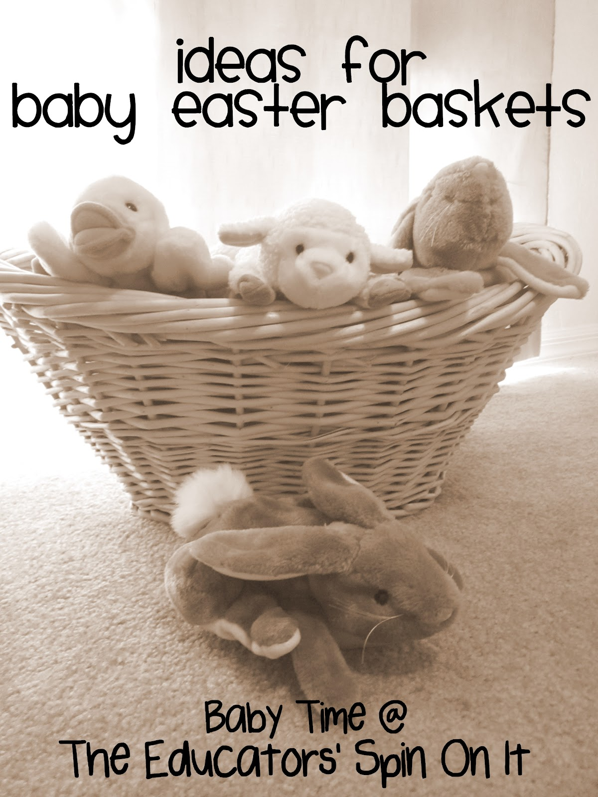 The educators spin on it ideas for easter baskets for babies