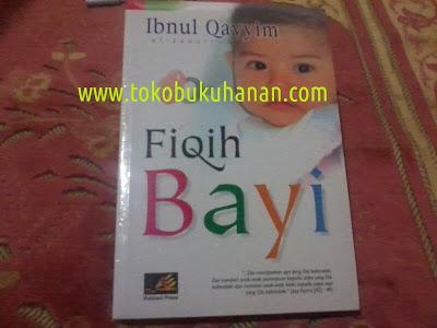 Buku : FIQIH BAYI : Ibnul Qayyim Al-Jauziyah