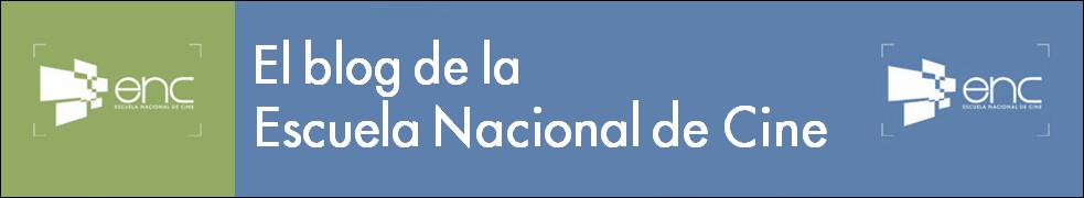 ENC Escuela Nacional de Cine
