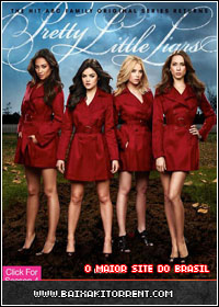 Capa Baixar Série Pretty Little Liars 1ª,2ª,3ª,4ª e 5ª Temporada   Torrent Baixaki Download