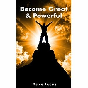 become great & powerful, dave lucas, self-help, inspiration