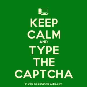 keep calm and type captcha