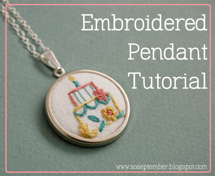 So september embroidered pendant tutorial just for you