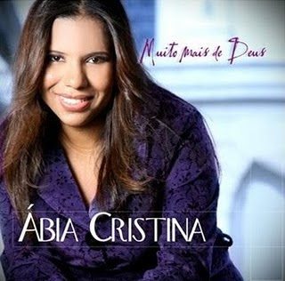 Ábia Cristina -  Muito Mais de Deus