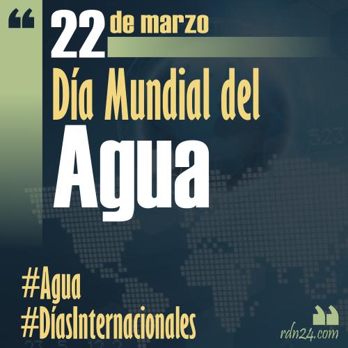 22 de marzo – Día Mundial del Agua #DíasInternacionales