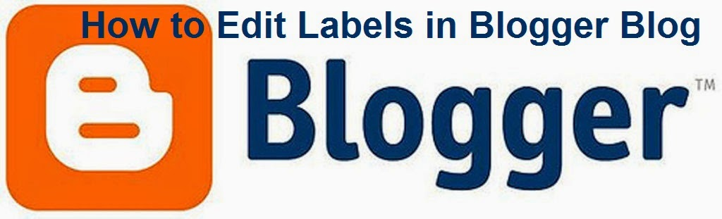 How to Edit Labels in Blogger Blog : eAskme
