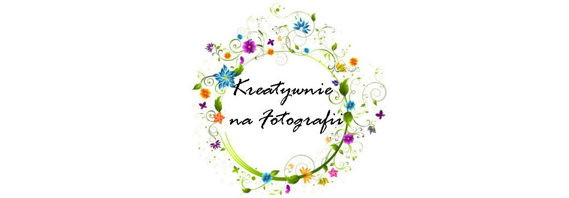 Kreatywnie na fotografii