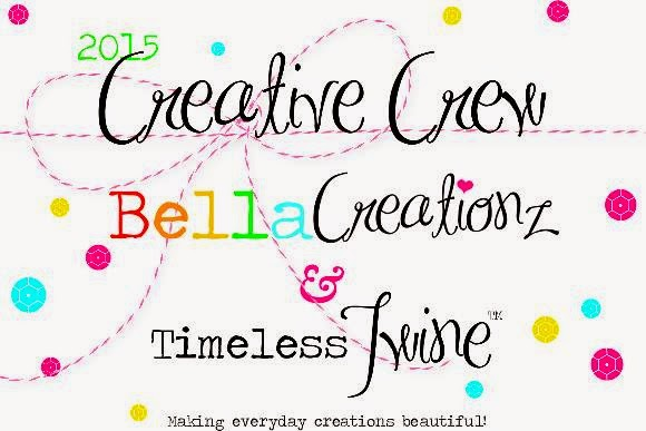 2015 Creative Crew - Timeless Twine/Bella Creationz