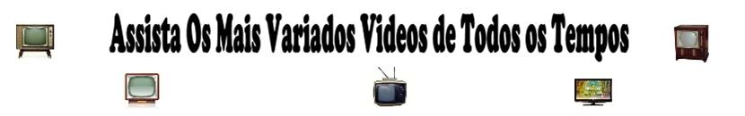 Vídeos Antigos