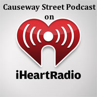 To listen to Causeway Street on iHeart Radio, click here!