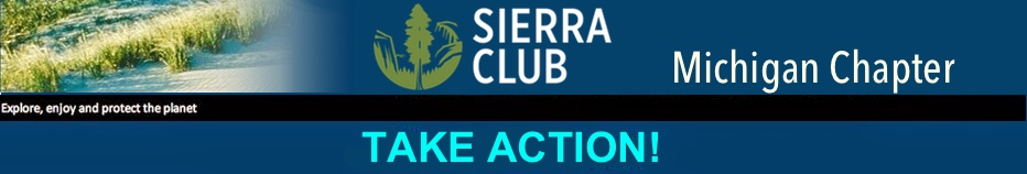Sierra Club - Michigan Chapter Action Alerts