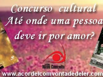Concurso Cultural  Até onde uma pessoa deve ir por amor?