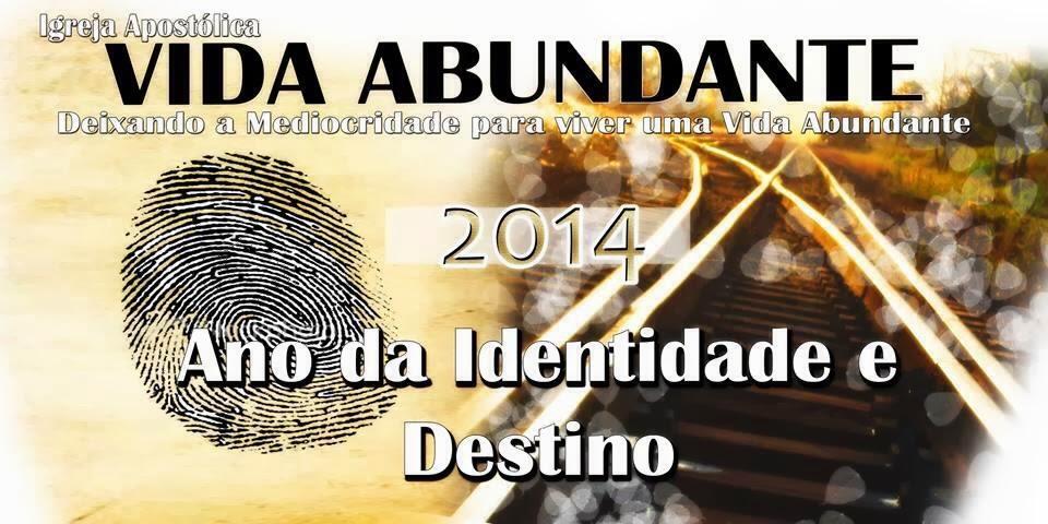 2014 ANO DA IDENTIDADE E DESTINO