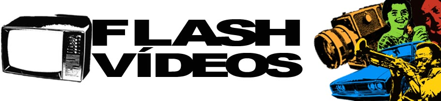 Flash Vídeos -  Arte e Video