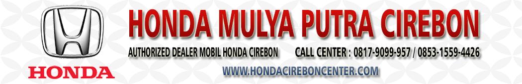 ALAMAT DEALER MOBIL HONDA CIREBON MOBILIO, BRIO, HRV, JAZZ, BRV,  INDRAMAYU, MAJALENGKA, KUNINGAN