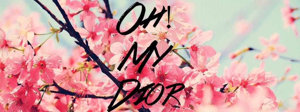 Oh! My Dior | Blog de moda.
