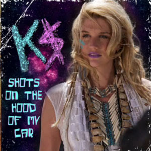 Kesha - Shots On The Hood