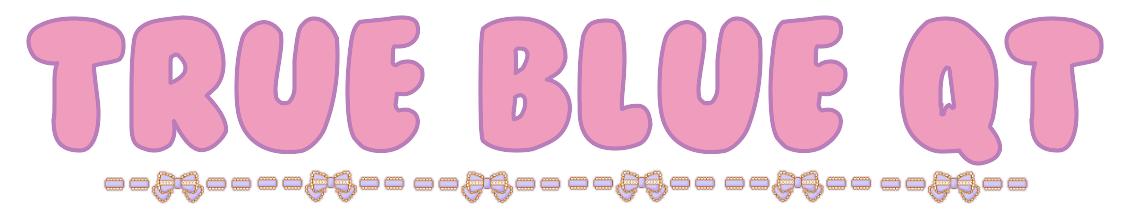 <center>True Blue QT's Blog</center>