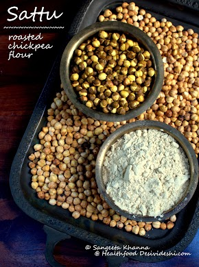 sattu or roasted gram flour : a flour that does not need cooking to make a nutritious meal...