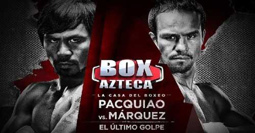Juan Manuel Marquez vs Manny Pacquiao 4 TV Azteca 7 Mexico