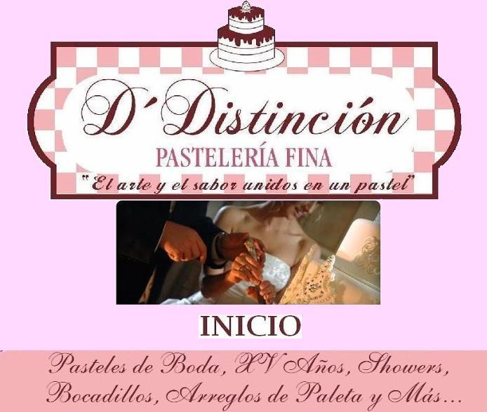 D´DISTINCION PASTELERIA Y BIZCOCHERIA FINA  *Fine Pastry*