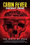CABIN FEVER 2 : PATIENT ZERO