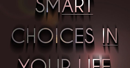 Quotes About Life: Make smart choices in your life Quotes Life