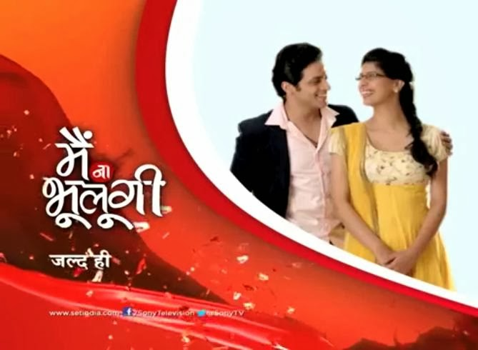 Main Naa Bhoolungi New Show wiki, Main Naa Bhoolungi Serial Star Cast & Crew Aishwarya Sakhuja and Vikas Manaktala, Main Naa Bhoolungi TV Serial start date january 2014