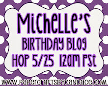 Michelle's Birthday Blog Hop