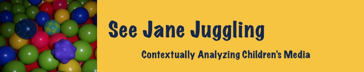 See Jane Juggling: Analyzing Children's Media