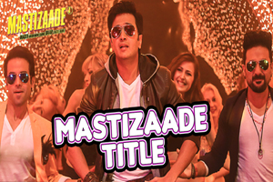 Mastizaade (Title Song)
