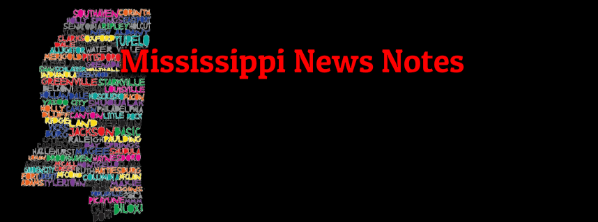 Z's Mississippi News Notes