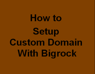 How to Setup Bigrock Custom Domain On Blogger