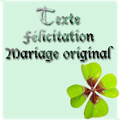 texte flicitation mariage original - Texte De Felicitation De Mariage