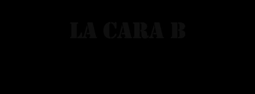 LA CARA B