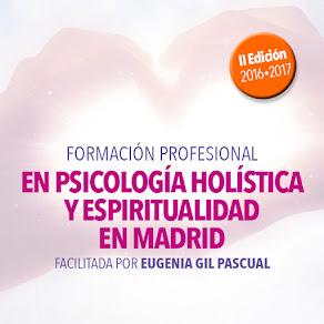 FORMACIÓN PROFESIONAL EN PSICOLOGÍA HOLÍSTICA Y ESPIRITUALIDAD EN MADRID, SEPT 2016 - JULIO 2017