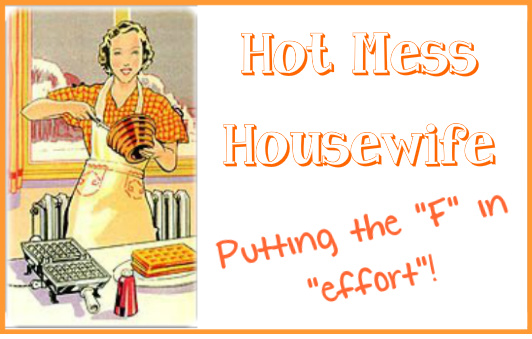 Hot Mess Housewife
