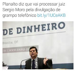 Planalto vai processar o juiz Moro