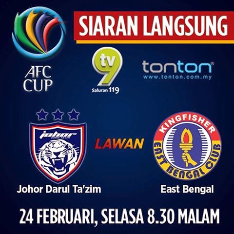 Siaran Langsung JDT Vs East Bengal FC 24 Feb 2015