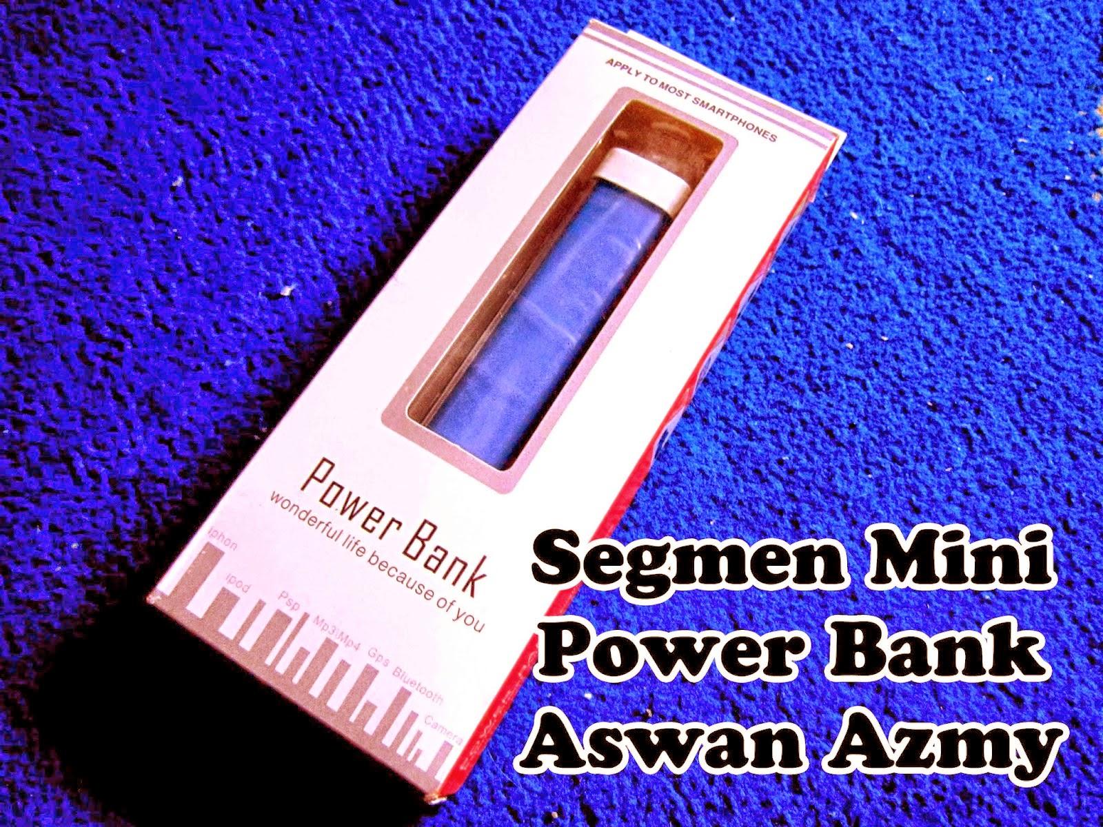 http://aswanazmy.blogspot.com/2014/04/segmen-mini-power-bank-aswan-azmy.html