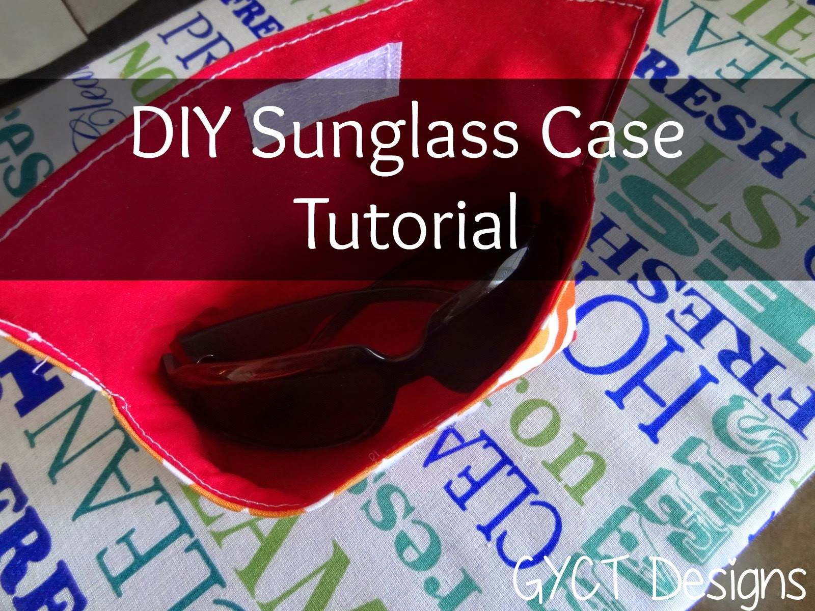 Quick Sunglass Case Tutorial By GYCT