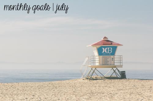 goals for the month of july; always, al blog
