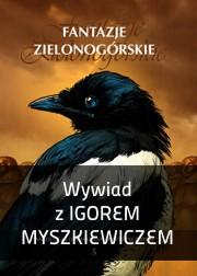 Wywiad z Igorem Myszkiewiczem