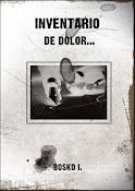 INVENTARIO DE DOLOR, DE BOSKO INIESTA (PRÓLOGO)