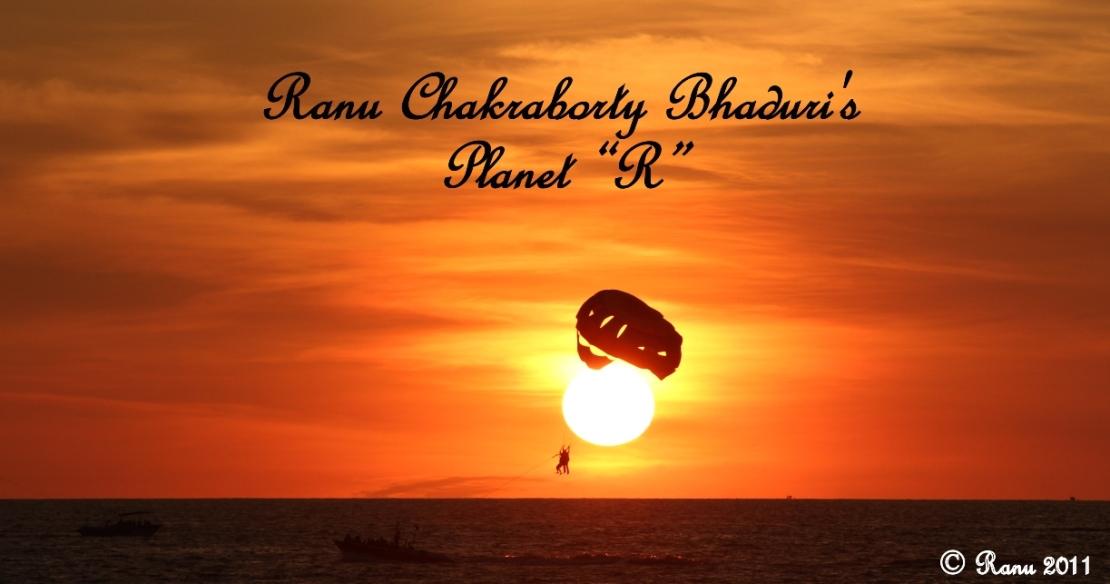 "Ranu Chakraborty Bhaduri's  Planet ""R"""
